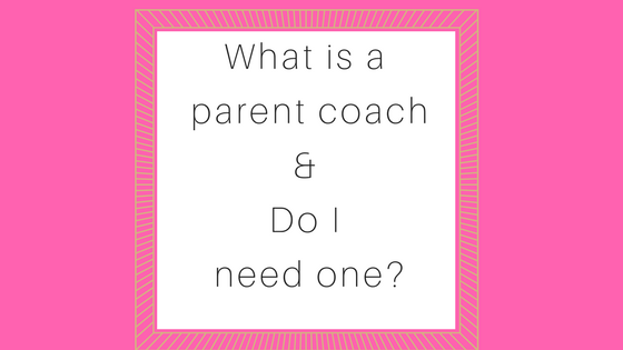 What is a parent coach and do I need one?